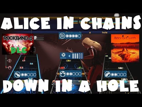 *NEW* Alice in Chains - Down in a Hole - Rock Band 4 DLC Expert Full Band (October 12th, 2017)