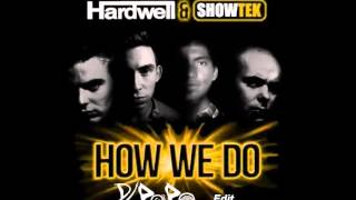 Hardwell & Showtek - How We Do (Dj Papo Edit)