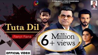 Tuta Dil   Ranjit Rana   Latest Song   P Star Audio