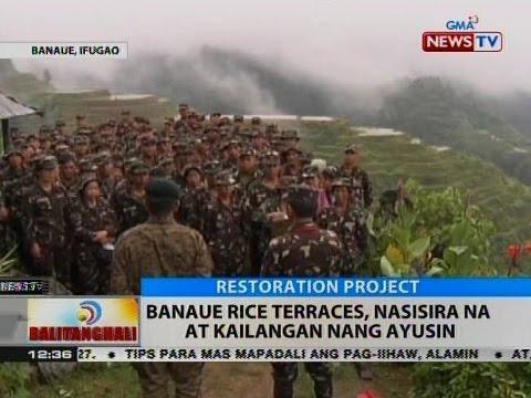BT: Banaue Rice Terraces, nasisira na at kailangan nang ayusin