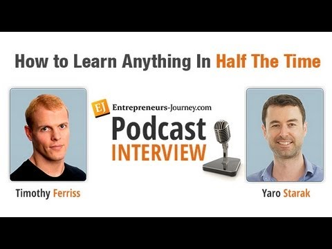 "Tim Ferriss ""4 Hour Chef"" Interview by Yaro Starak - How To Learn Anything In Half The Time"