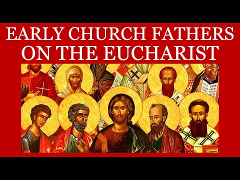 Early Christians On The Eucharist