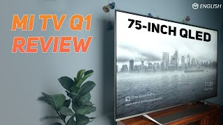 Xiaomi Mi TV Q1 75-inch QLED Review | 4K, Dolby Vision, Full Array Local Dimming, 30W Speakers