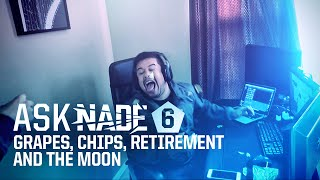 Ask Nade #6 - Grapes, Mianite, Retirement and The Moon