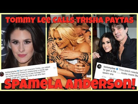 Tommy Lee Calls Trisha Paytas Spamela Anderson: ft Vine Girl.