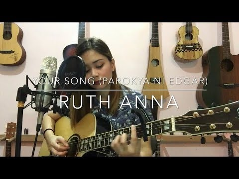 Your Song (Parokya Ni Edgar) Cover - Ruth Anna