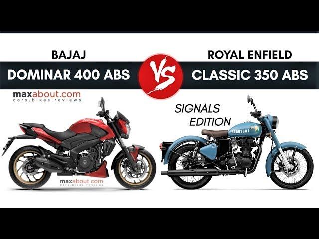 Bajaj Dominar 400 vs. Royal Enfield Classic 350 Signals (ABS)