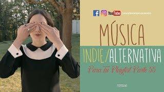 Baixar Música Indie/Alternativa Para Tu Playlist   Parte 55   YSF Vlogs