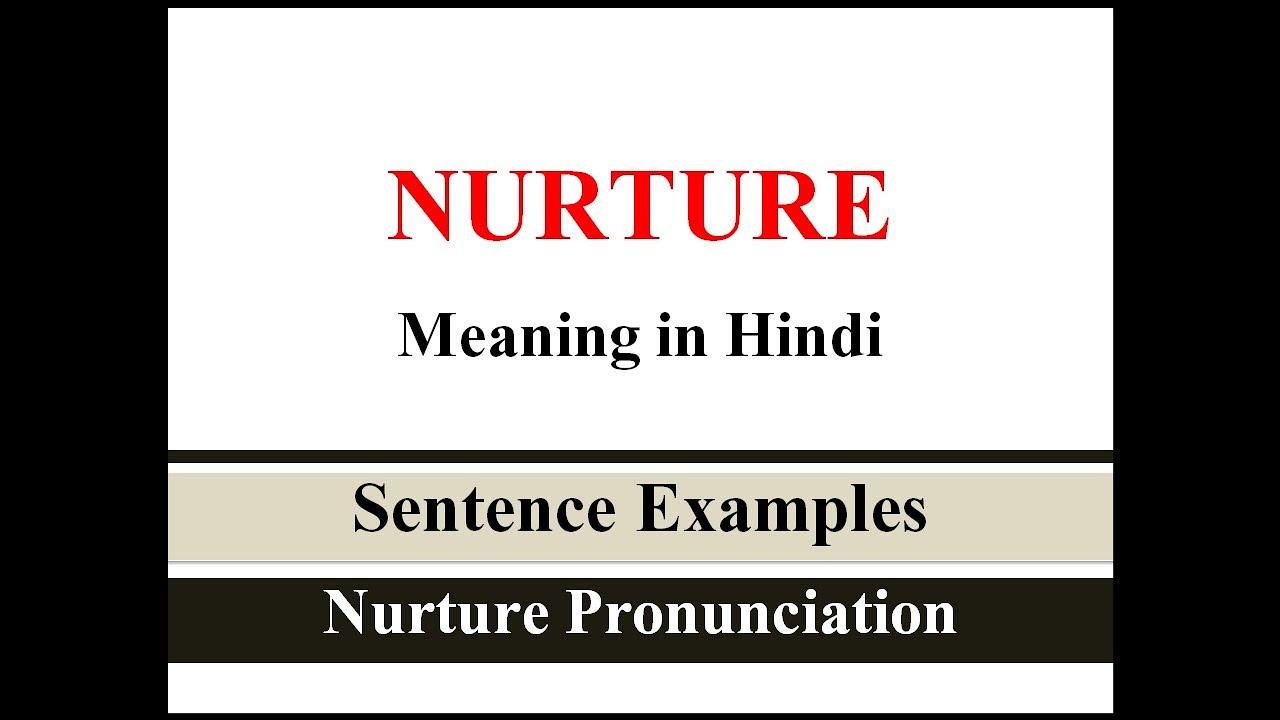 Nurture Meaning in Hindi   Nurture ka sentence me use kaise kare   Sentence  Examples