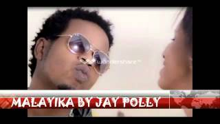 MALAYIKA By JAY POLLY  Rwanda Music 2014