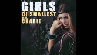 DJ Smallest ft Charie - Girls