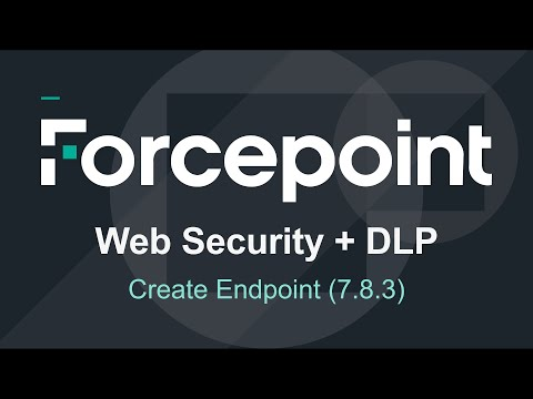 Forcepoint -  AP-Web and AP-Data Endpoint Creation version 7.8.3 +