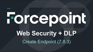 Websense Web and Data Endpoint Creation version 7.8.3 +