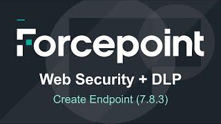 Forcepoint - AP-Web et de l'AP-Données de Création de point de Terminaison de la version 7.8.3 +