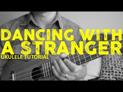 Dancing With A Stranger - Sam Smith & Normani - EASY Ukulele Tutorial - Chords - How To Play