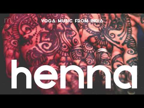 Indian Chillout music (2018) ❯ Yoga Music Indian 🇮🇳  ❯  HENNA ❯ Yoga Music from India