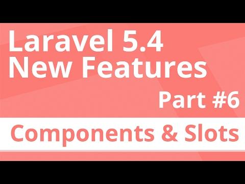 Part 6: Components & Slots - Laravel 5.4 New Features