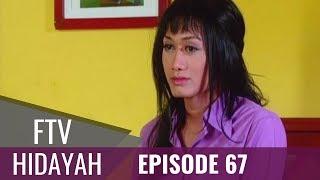 FTV Hidayah - Episode 67 | Pembantu Waria Berhati  Mulia