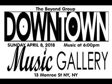 Beyond Group~~~~Quartet -Downtown Music Gallery -April 8 , 2018