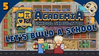 ACADEMIA: School Simulator - Ep. 5 - BIGGER AND BETTER! - School Tycoon Simulator