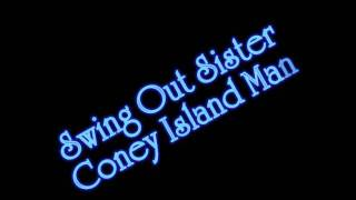 Swing Out Sister - Coney Island Man