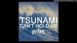 DVBBS & Beous . Macklemore & Ryan Lewis - Tsunami Can