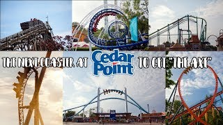 "The Next Roller Coaster At Cedar Point To Get ""The Axe"""