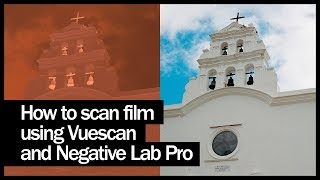 how to scan film using VueScan and Negative Lab Pro