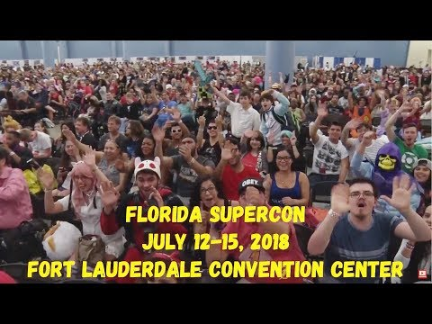 Florida Supercon is July 12-15, 2018  at the Fort Lauderdale Convention Center