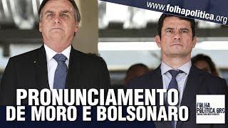 AGORA: Ministro Sergio Moro e presidente Bolsonaro fazem pronunciamento
