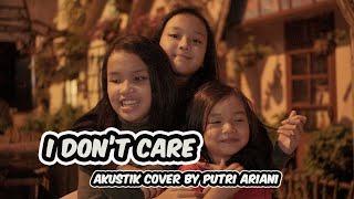 ed sheeran x justin bieber - i don't care | akustik version by putri ariani