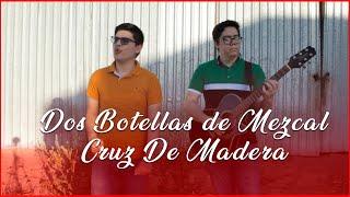 Dos Botellas de Mezcal, Cruz de Madera - Chano Cota