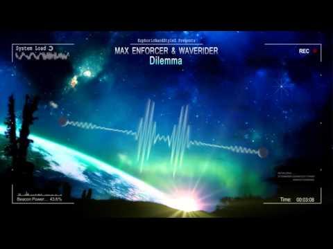 Max Enforcer & Waverider - Dilemma [HQ Original]