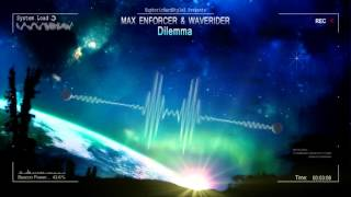 Max Enforcer & Waverider - Dilemma [HQ Original]
