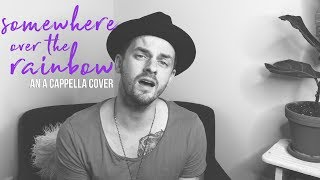 Somewhere Over The Rainbow - An A Cappella Cover - Ben Honeycutt