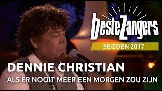 Dennie Christian  - Als er nooit meer een morgen zou zijn   Beste Zangers