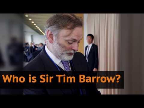 Who is Sir Tim Barrow?