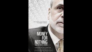 Деньги за бесценок / Money For Nothing (2013). Фильм о ФРС и экономическом кризисе 2008