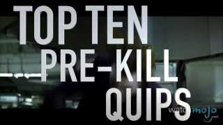 Top 10 Pre-Kill Quips in Movies (Quickie)