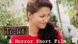 TO-LET ||Telugu horror Short film 2018 ||Mask Entertainment||