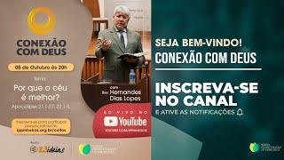 CONEXÃO COM DEUS   PORQUE O CÉU É MELHOR?   Hernandes Dias Lopes