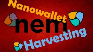 NEM - How to set up the NEM Nanowallet & how to start harvesting XEM