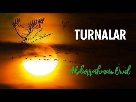 Turnalar | Abdurrahman Önül - İlahi