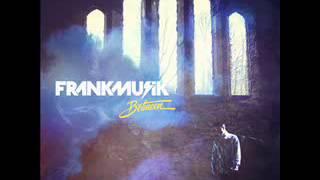 Frankmusik - Life (Is my revenge)