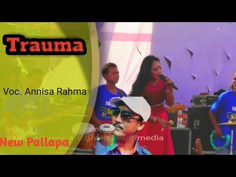 Trauma - Annisa Rahma New Pallapa    Live Pereng Lamongan