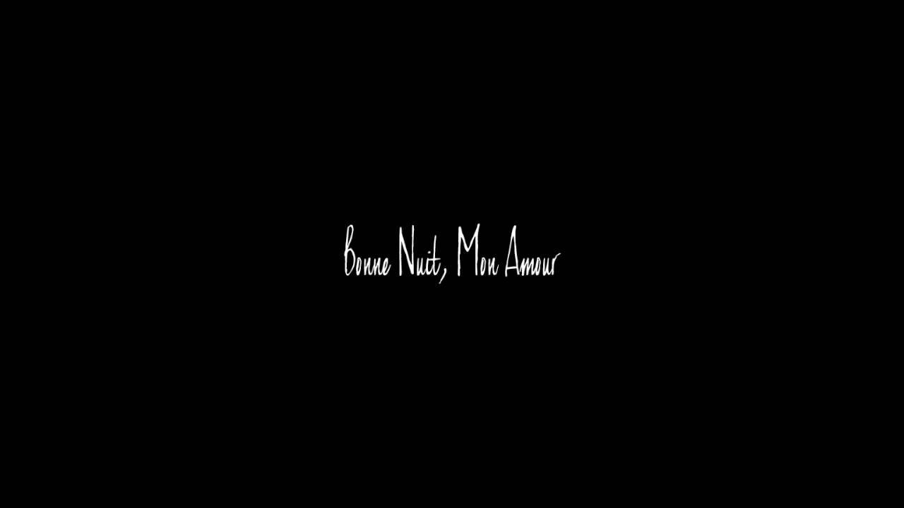 Bonne Nuit Mon Amour Youtube