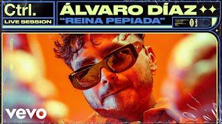 Álvaro Díaz - Reina Pepiada (Live Session)   Vevo Ctrl