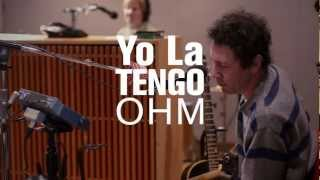 Yo La Tengo - Ohm (Live on 89.3 The Current)