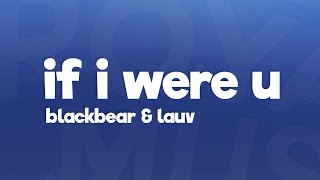 blackbear - if i were u  (Lyrics) ft. Lauv