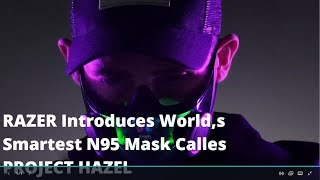 Computer company Razer introduces the world's smartest N95 mask called Project Hazel.
